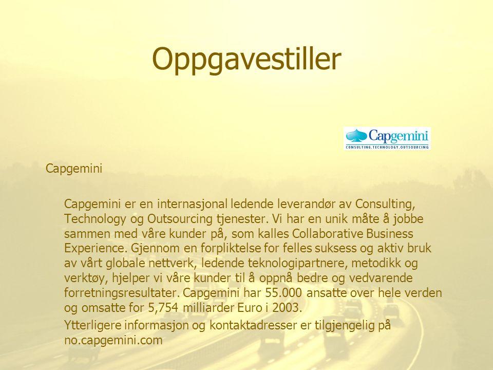 Oppgavestiller Capgemini Capgemini er en internasjonal ledende leverandør av Consulting, Technology og Outsourcing tjenester. Vi har en unik måte å jo