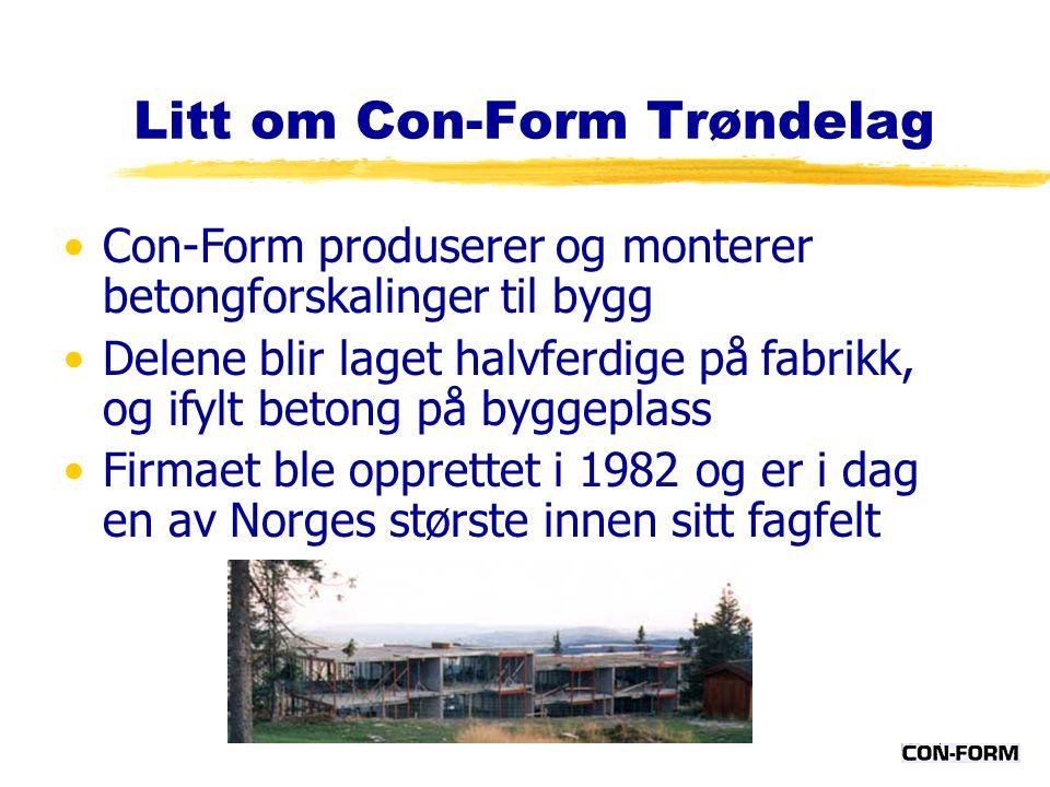 Litt om Con-Form Trøndelag Con-Form produserer og monterer betongforskalinger til bygg Delene blir laget halvferdige på fabrikk, og ifylt betong på by