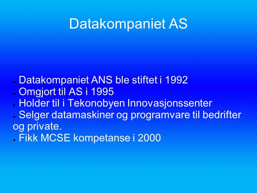 Datakompaniet AS ● Datakompaniet ANS ble stiftet i 1992 ● Omgjort til AS i 1995 ● Holder til i Tekonobyen Innovasjonssenter ● Selger datamaskiner og p