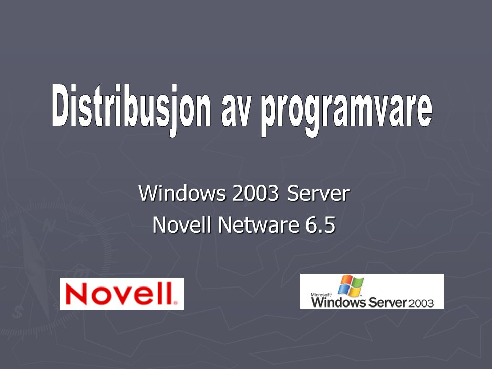 Windows 2003 Server Novell Netware 6.5