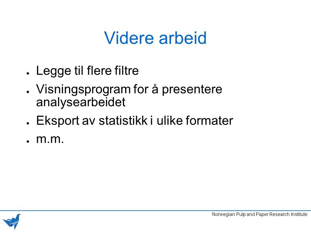 Videre arbeid ● Legge til flere filtre ● Visningsprogram for å presentere analysearbeidet ● Eksport av statistikk i ulike formater ● m.m. Norwegian Pu