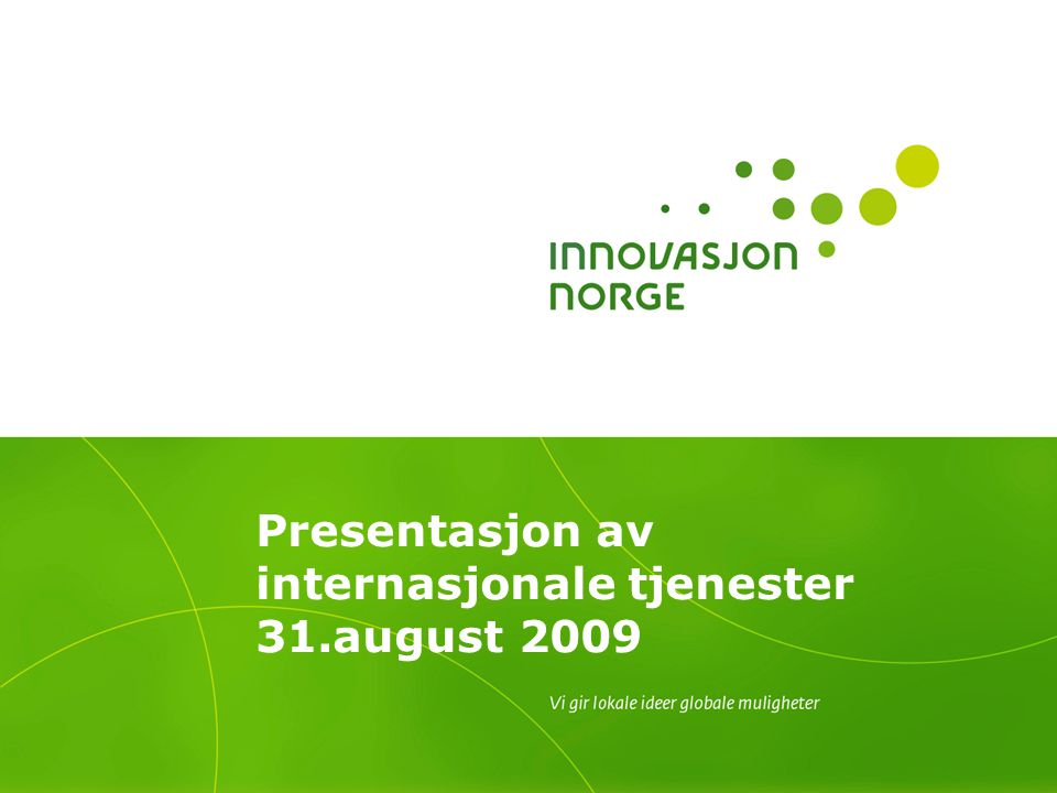 Presentasjon av internasjonale tjenester 31.august 2009.