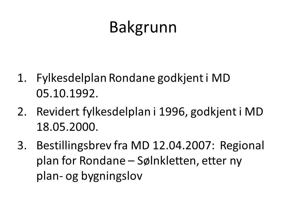 Bakgrunn 1.Fylkesdelplan Rondane godkjent i MD 05.10.1992. 2.Revidert fylkesdelplan i 1996, godkjent i MD 18.05.2000. 3.Bestillingsbrev fra MD 12.04.2