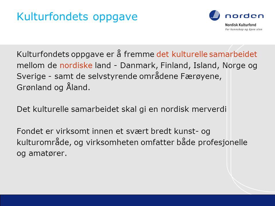 Kulturfondets oppgave Kulturfondets oppgave er å fremme det kulturellesamarbeidet mellom de nordiske land - Danmark, Finland, Island, Norge og Sverige - samt de selvstyrende områdene Færøyene, Grønland og Åland.