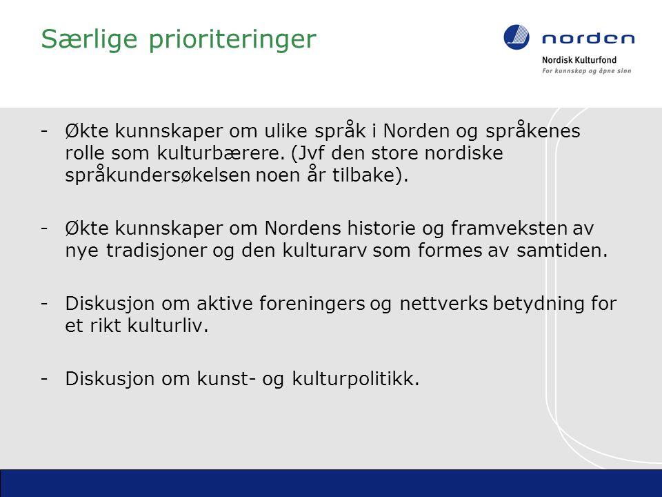 Særlige prioriteringer -Økte kunnskaper om ulike språk i Norden og språkenes rolle som kulturbærere.