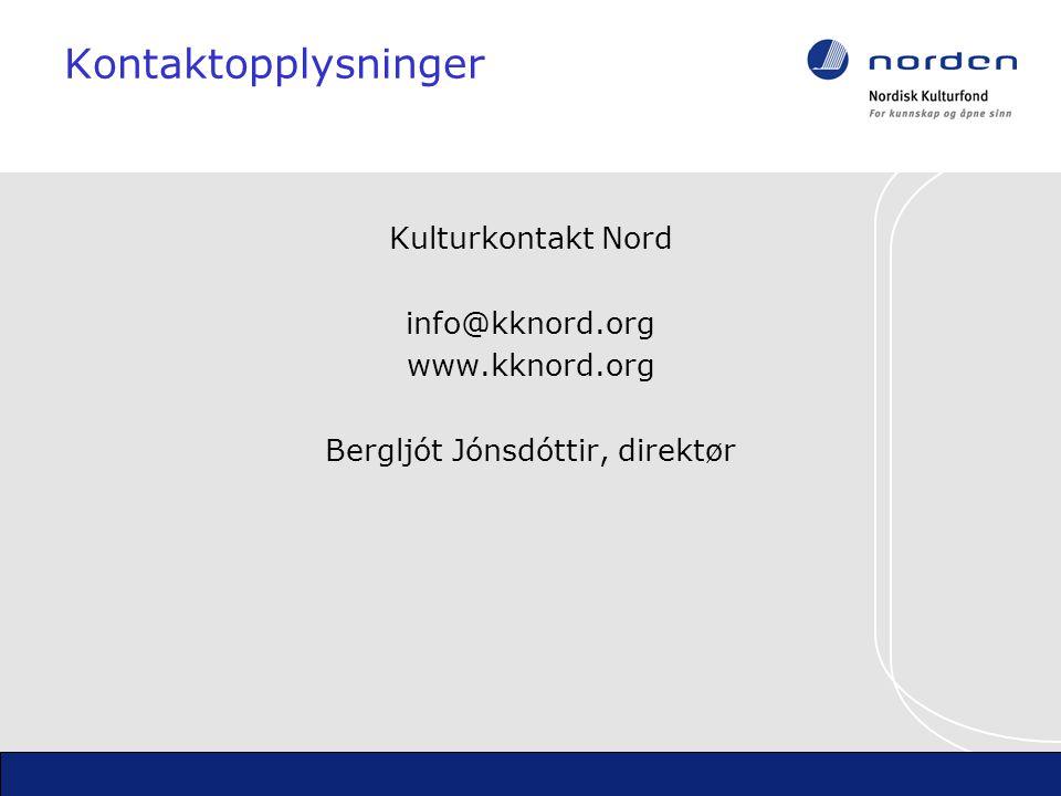Kontaktopplysninger Kulturkontakt Nord info@kknord.org www.kknord.org Bergljót Jónsdóttir, direktør