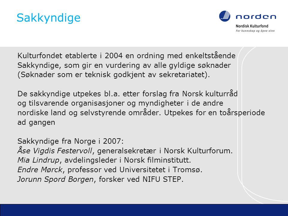 Sakkyndige Kulturfondet etablerte i 2004 en ordning med enkeltstående Sakkyndige, som gir en vurdering av alle gyldige søknader (Søknader som er teknisk godkjent av sekretariatet).