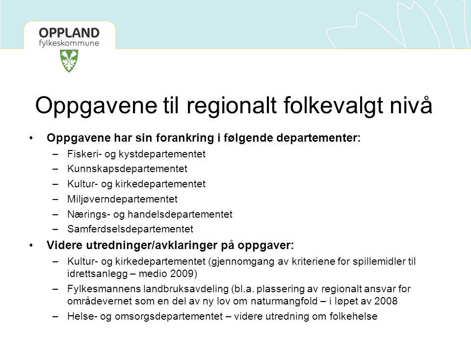 Oppgavene til regionalt folkevalgt nivå Oppgavene har sin forankring i følgende departementer: –Fiskeri- og kystdepartementet –Kunnskapsdepartementet