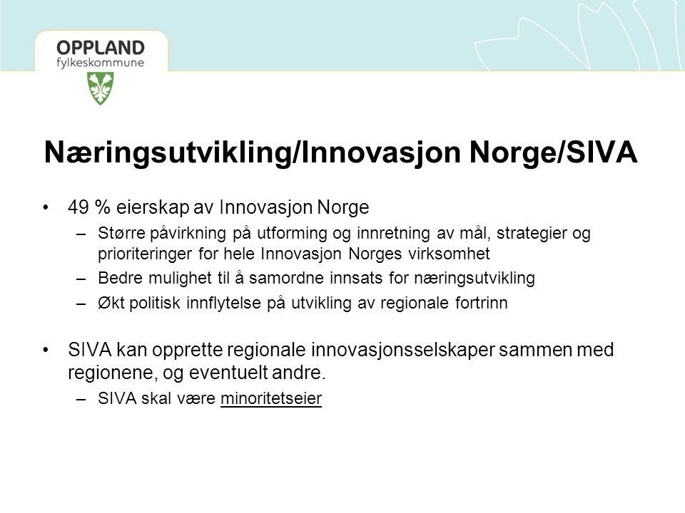 Næringsutvikling/Innovasjon Norge/SIVA 49 % eierskap av Innovasjon Norge –Større påvirkning på utforming og innretning av mål, strategier og prioriter
