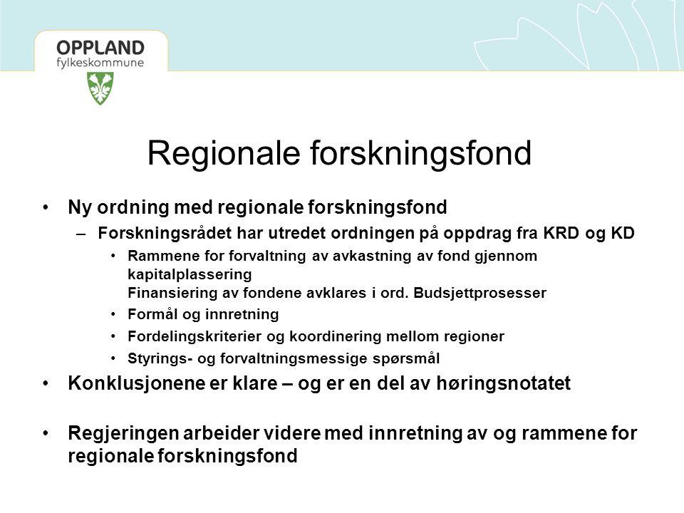 Regionale forskningsfond Ny ordning med regionale forskningsfond –Forskningsrådet har utredet ordningen på oppdrag fra KRD og KD Rammene for forvaltni