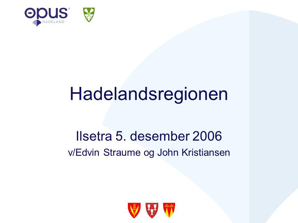 Hadelandsregionen Ilsetra 5. desember 2006 v/Edvin Straume og John Kristiansen