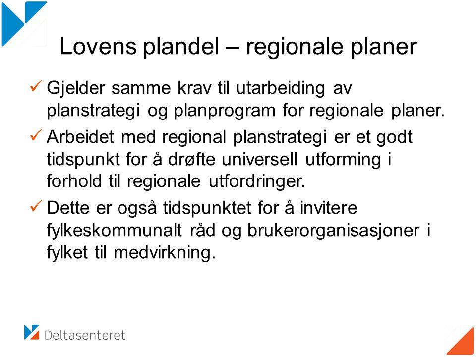 Lovens plandel – regionale planer Gjelder samme krav til utarbeiding av planstrategi og planprogram for regionale planer. Arbeidet med regional planst