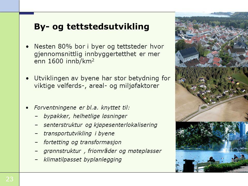 23 Nesten 80% bor i byer og tettsteder hvor gjennomsnittlig innbyggertetthet er mer enn 1600 innb/km 2 Utviklingen av byene har stor betydning for vik