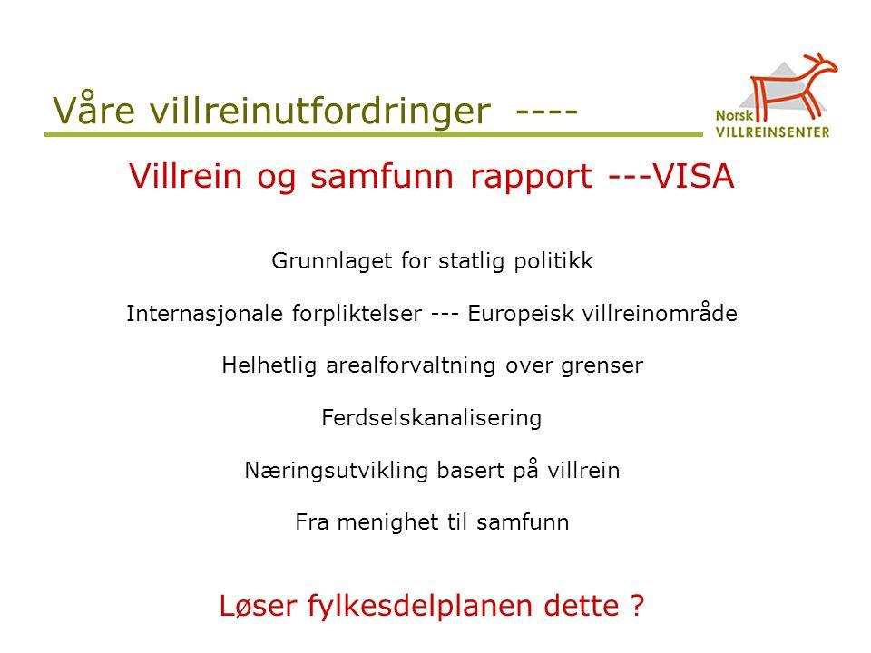 Våre villreinutfordringer ---- Villrein og samfunn rapport ---VISA Grunnlaget for statlig politikk Internasjonale forpliktelser --- Europeisk villrein