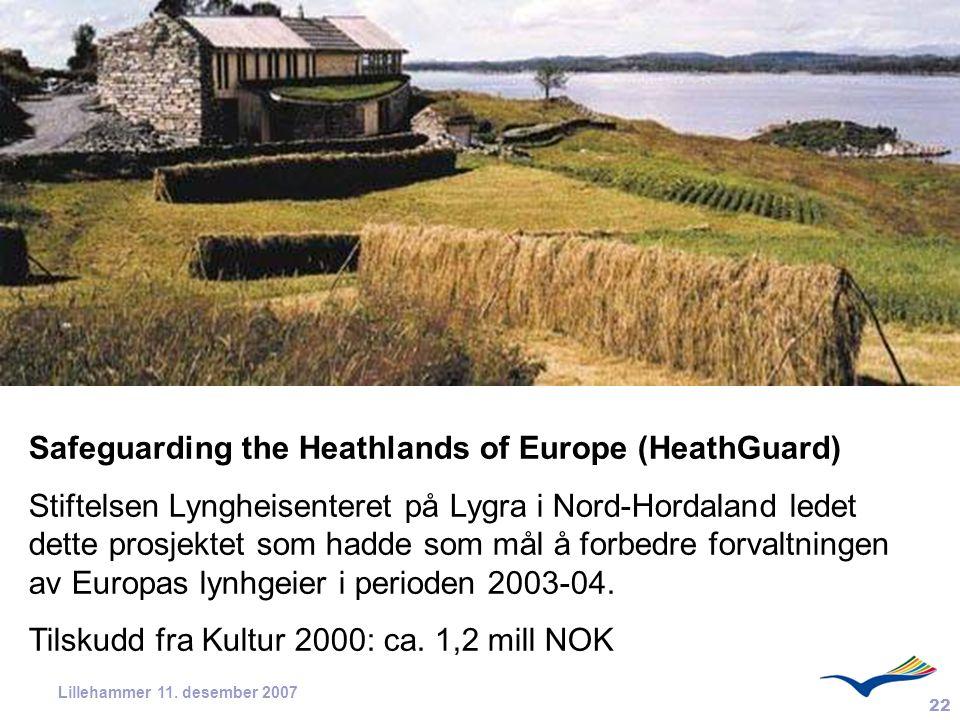 22 Lillehammer 11. desember 2007 Safeguarding the Heathlands of Europe (HeathGuard) Stiftelsen Lyngheisenteret på Lygra i Nord-Hordaland ledet dette p