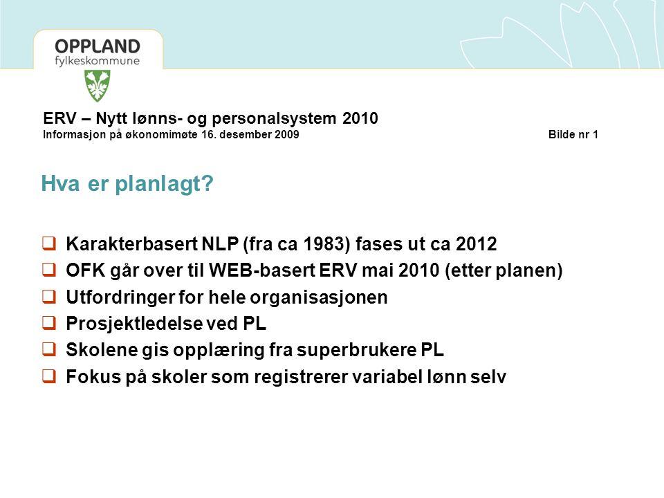 ERV – Nytt lønns- og personalsystem 2010 Informasjon på økonomimøte 16.