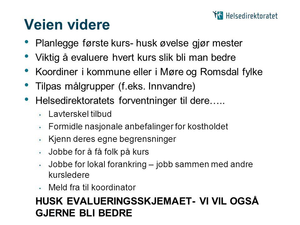 Veien videre Planlegge første kurs- husk øvelse gjør mester Viktig å evaluere hvert kurs slik bli man bedre Koordiner i kommune eller i Møre og Romsda