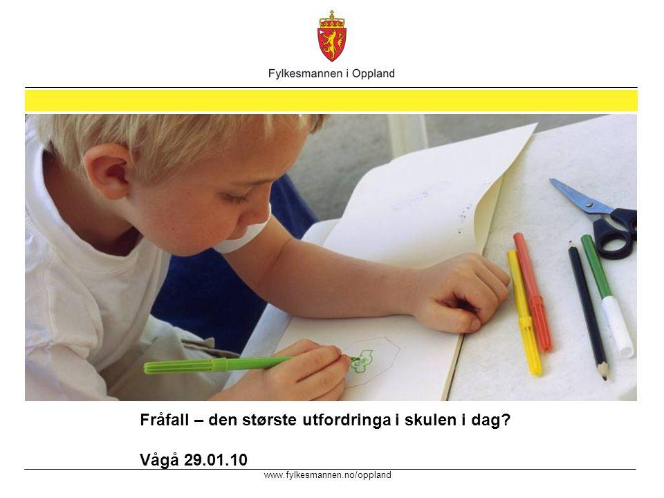 www.fylkesmannen.no/oppland Bildebredden må være 23,4cm Fråfall – den største utfordringa i skulen i dag.