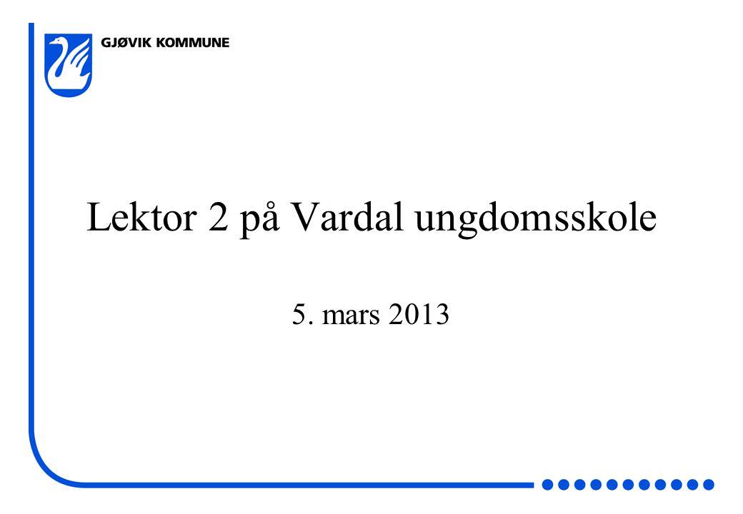 Lektor 2 på Vardal ungdomsskole 5. mars 2013