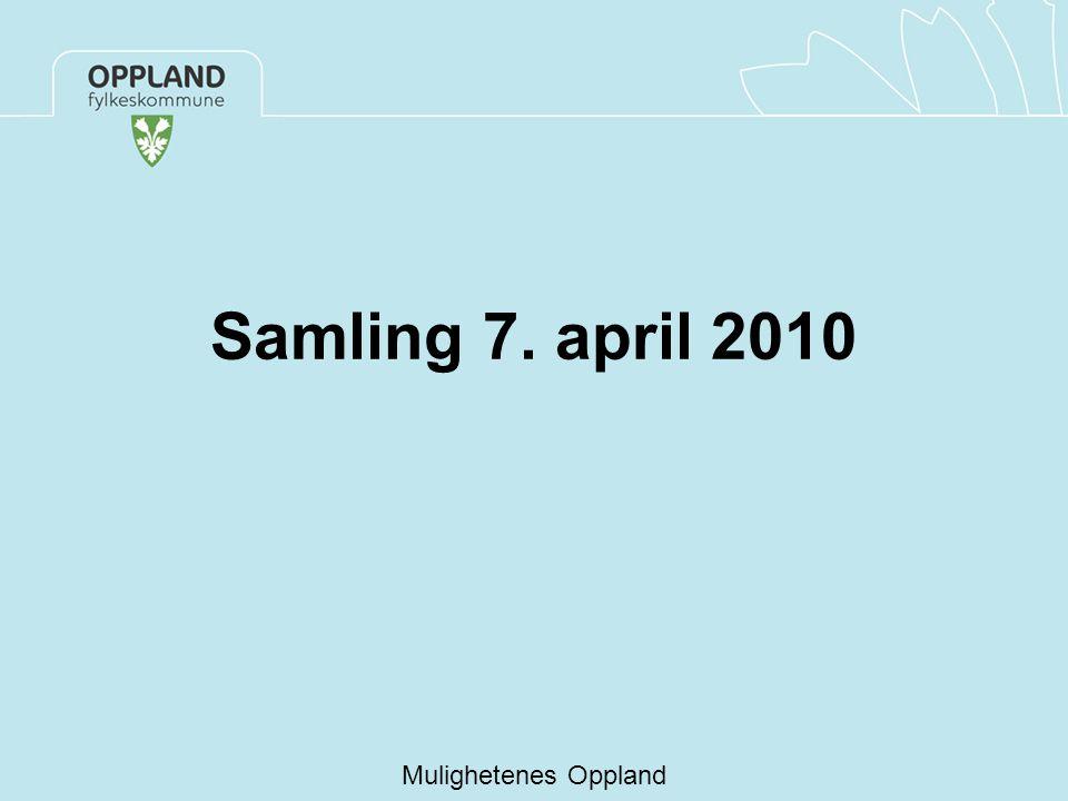 Samling 7. april 2010 Mulighetenes Oppland
