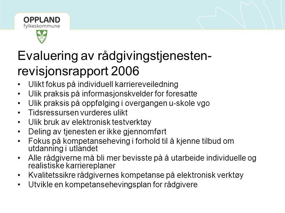Evaluering av rådgivingstjenesten- revisjonsrapport 2006 Ulikt fokus på individuell karriereveiledning Ulik praksis på informasjonskvelder for foresat