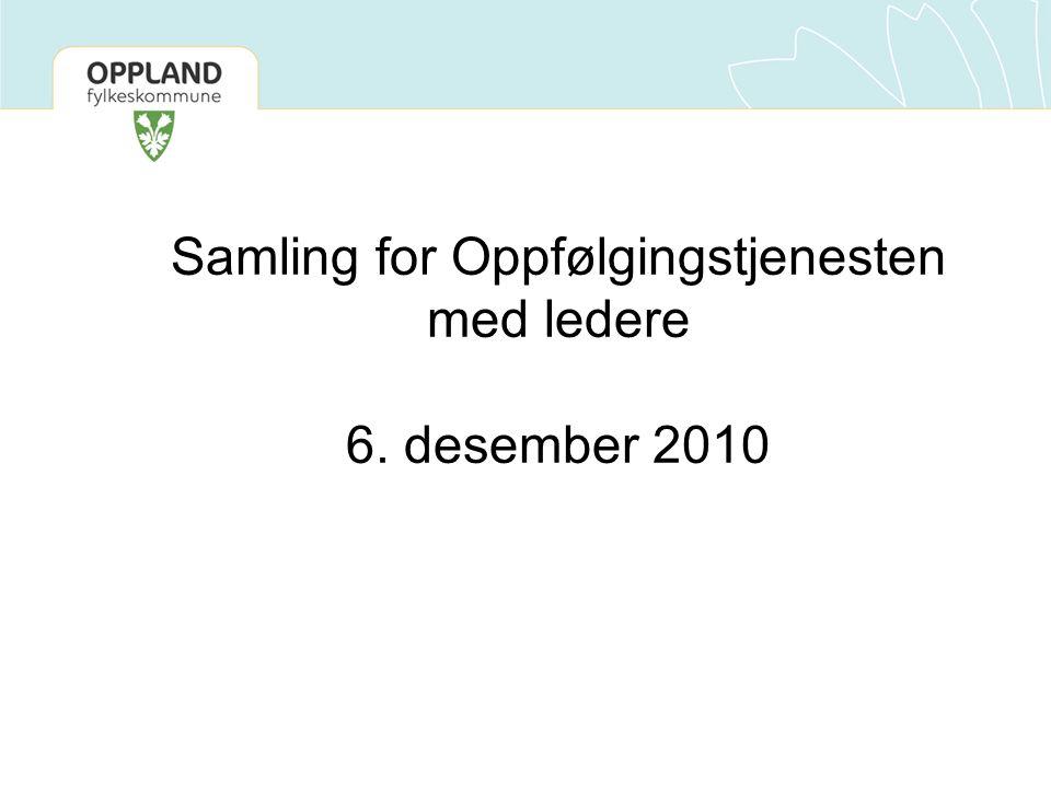 Samling for Oppfølgingstjenesten med ledere 6. desember 2010