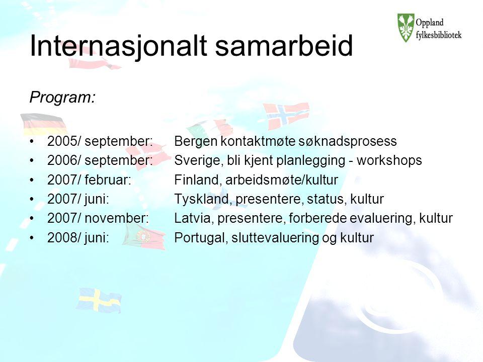 Internasjonalt samarbeid Program: 2005/ september: Bergen kontaktmøte søknadsprosess 2006/ september:Sverige, bli kjent planlegging - workshops 2007/