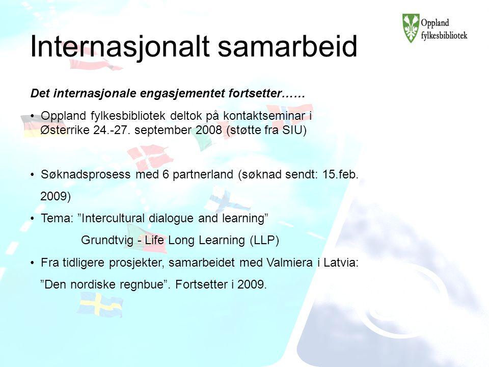 Internasjonalt samarbeid Det internasjonale engasjementet fortsetter…… Oppland fylkesbibliotek deltok på kontaktseminar i Østerrike 24.-27. september