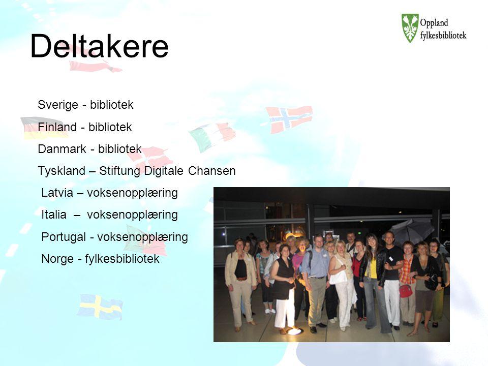Deltakere Sverige - bibliotek Finland - bibliotek Danmark - bibliotek Tyskland – Stiftung Digitale Chansen Latvia – voksenopplæring Italia – voksenopplæring Portugal - voksenopplæring Norge - fylkesbibliotek