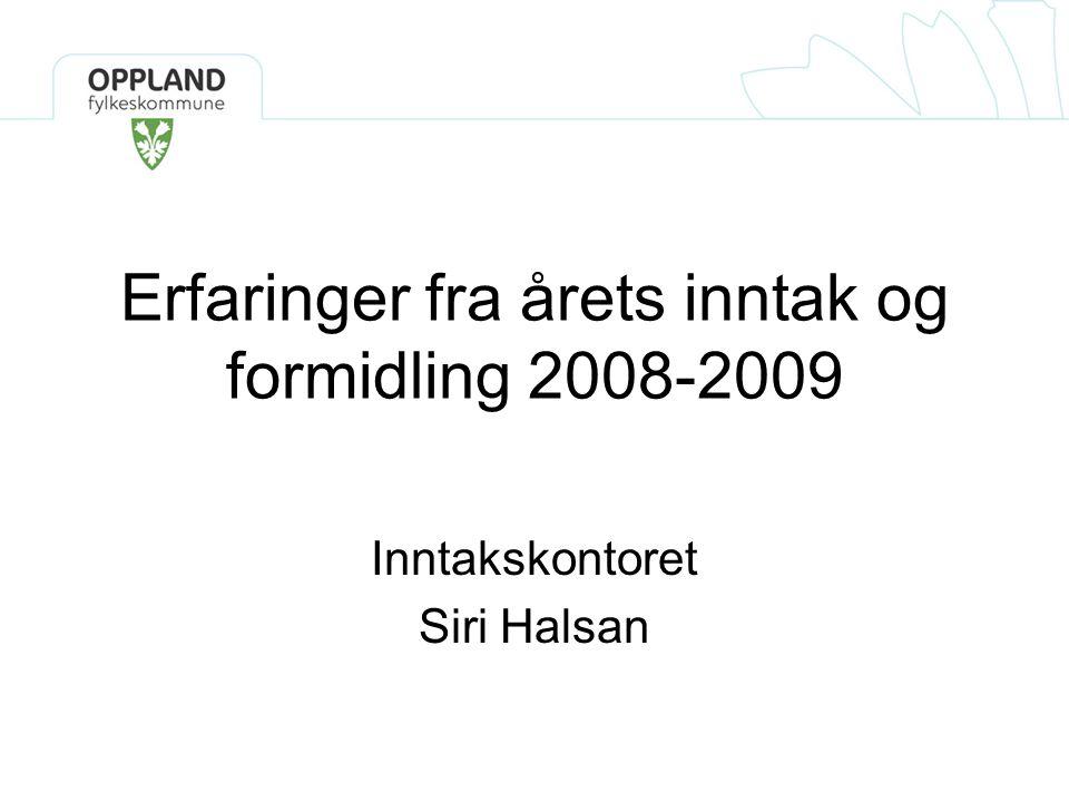 Erfaringer fra årets inntak og formidling 2008-2009 Inntakskontoret Siri Halsan