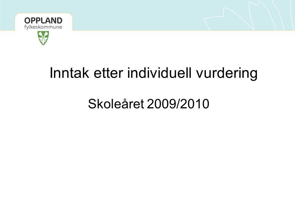 Inntak etter individuell vurdering Skoleåret 2009/2010