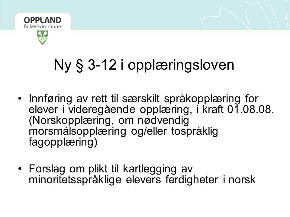 Ny § 3-12 i opplæringsloven Innføring av rett til særskilt språkopplæring for elever i videregående opplæring, i kraft 01.08.08.