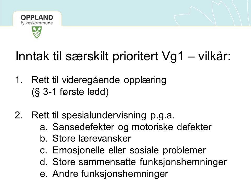 Inntak til særskilt prioritert Vg1 – vilkår: 1.Rett til videregående opplæring (§ 3-1 første ledd) 2.Rett til spesialundervisning p.g.a. a.Sansedefekt
