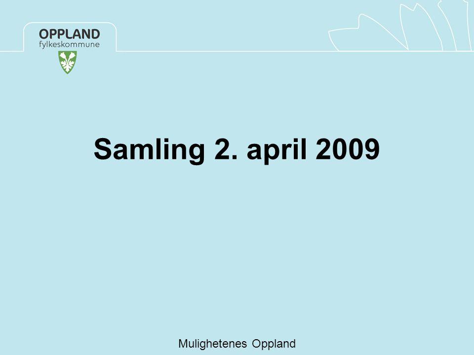 Samling 2. april 2009 Mulighetenes Oppland