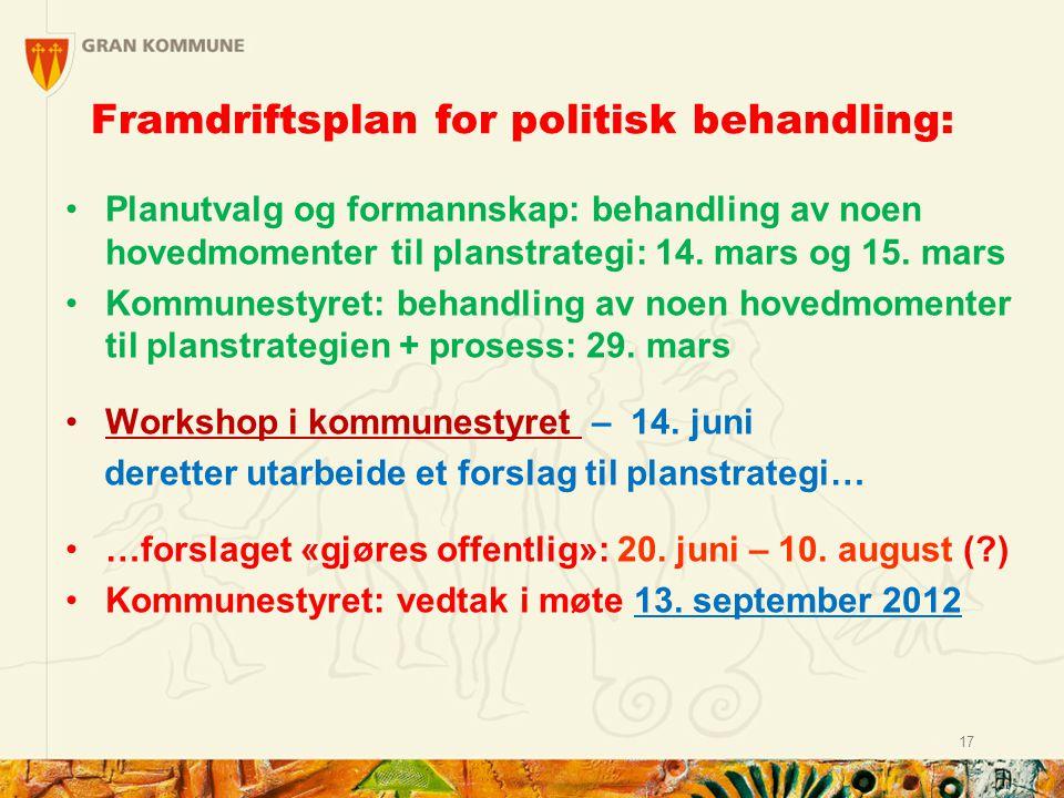 Framdriftsplan for politisk behandling: Planutvalg og formannskap: behandling av noen hovedmomenter til planstrategi: 14.
