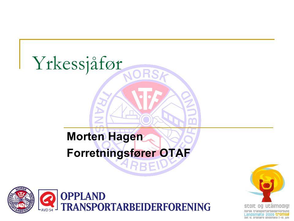 Yrkessjåfør Morten Hagen Forretningsfører OTAF