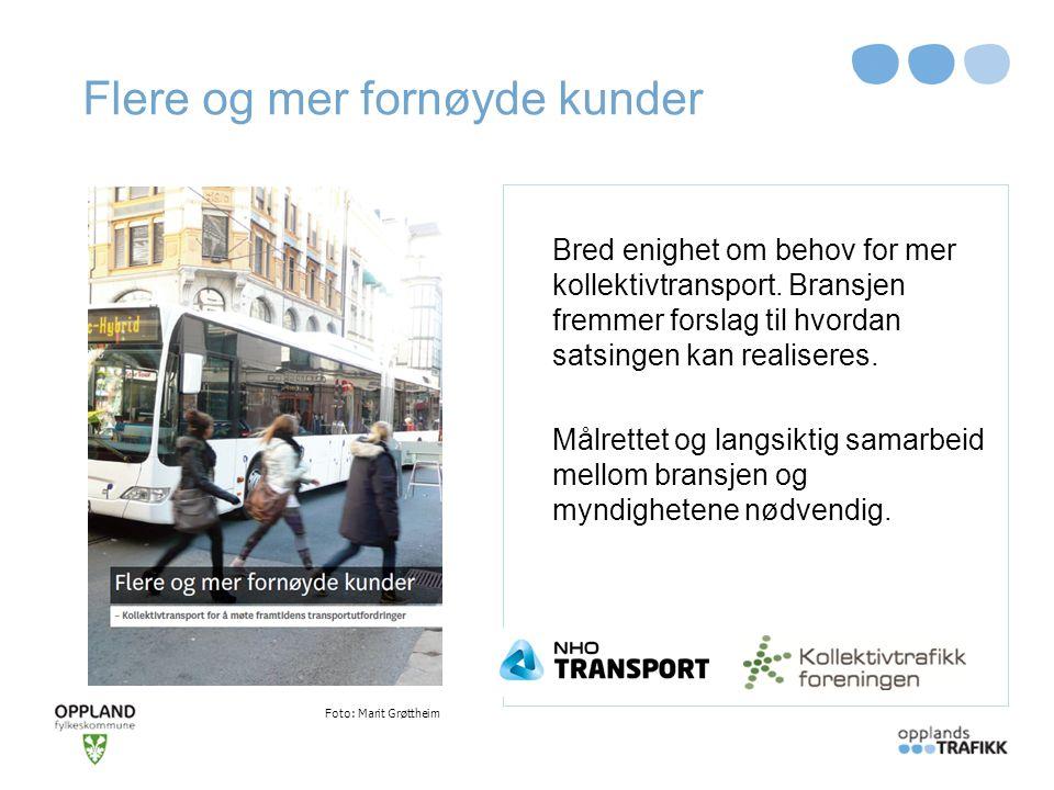 Flere og mer fornøyde kunder Bred enighet om behov for mer kollektivtransport. Bransjen fremmer forslag til hvordan satsingen kan realiseres. Målrette