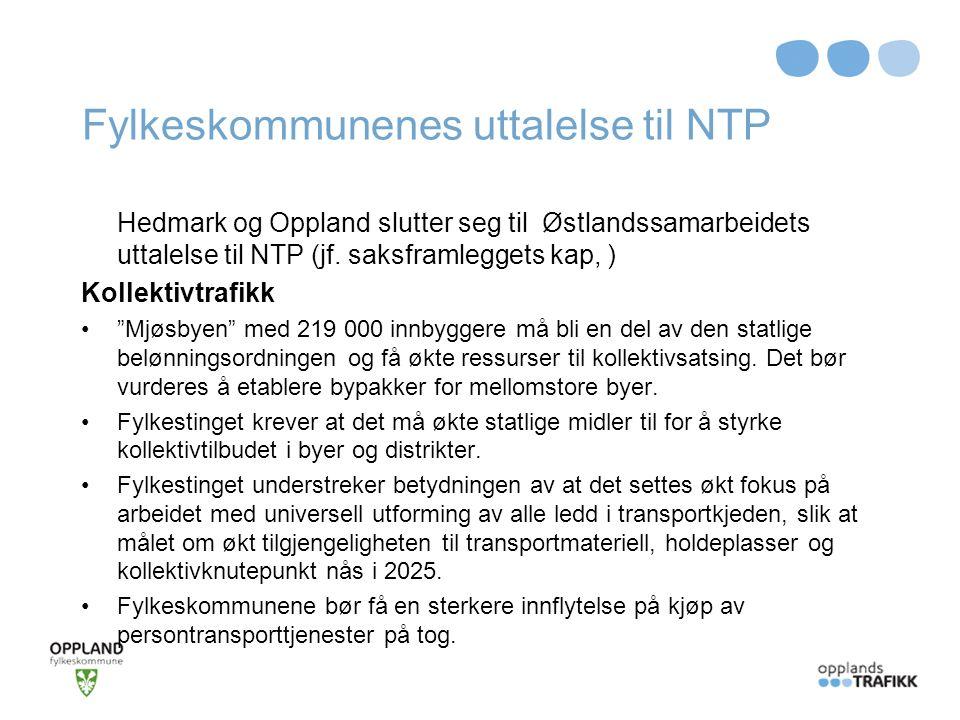 Fylkeskommunenes uttalelse til NTP Hedmark og Oppland slutter seg til Østlandssamarbeidets uttalelse til NTP (jf. saksframleggets kap, ) Kollektivtraf