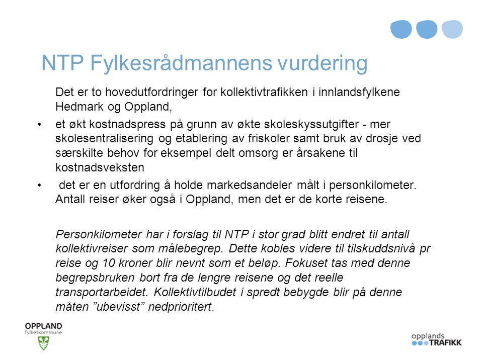 NTP Fylkesrådmannens vurdering Det er to hovedutfordringer for kollektivtrafikken i innlandsfylkene Hedmark og Oppland, et økt kostnadspress på grunn