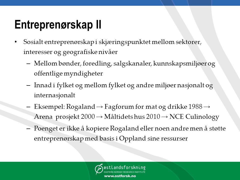 Entreprenørskap II Sosialt entreprenørskap i skjæringspunktet mellom sektorer, interesser og geografiske nivåer – Mellom bønder, foredling, salgskanal
