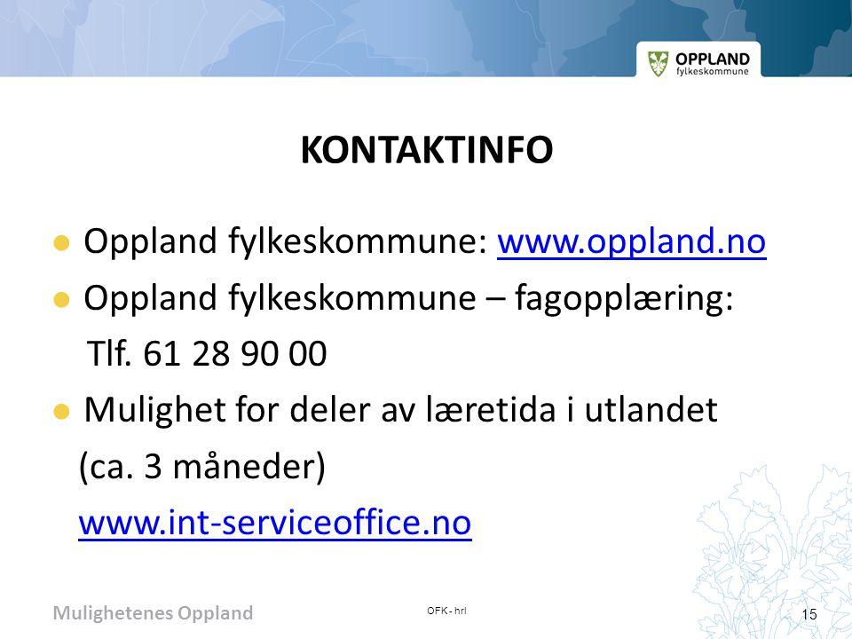 Mulighetenes Oppland KONTAKTINFO Oppland fylkeskommune: www.oppland.nowww.oppland.no Oppland fylkeskommune – fagopplæring: Tlf. 61 28 90 00 Mulighet f