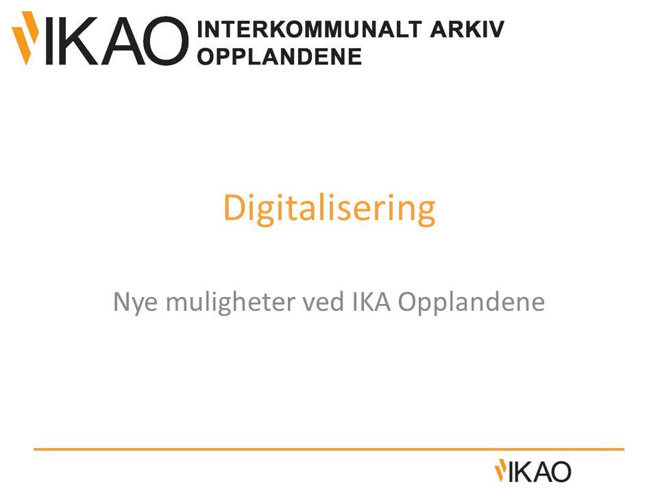 Digitalisering Nye muligheter ved IKA Opplandene