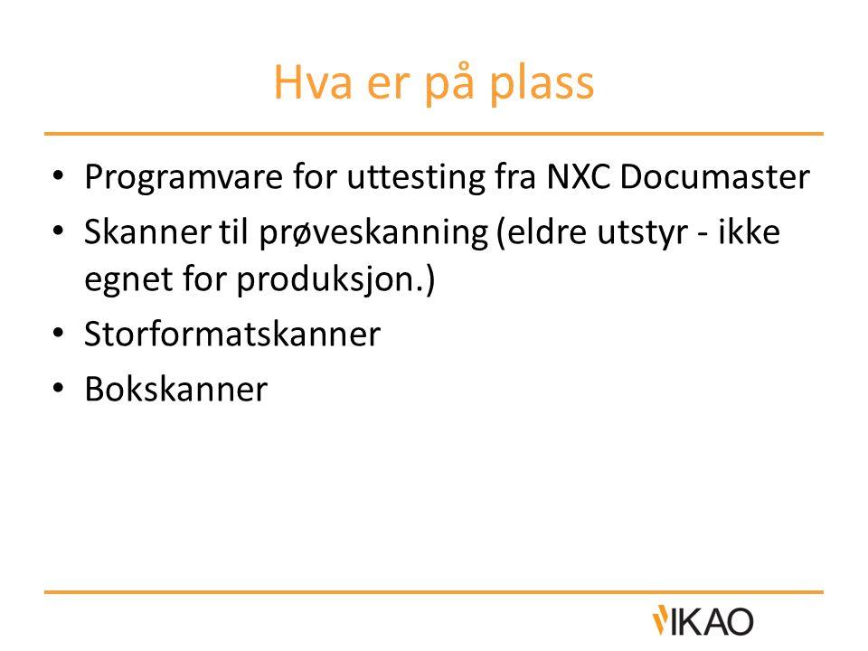 Hva er på plass Programvare for uttesting fra NXC Documaster Skanner til prøveskanning (eldre utstyr - ikke egnet for produksjon.) Storformatskanner Bokskanner