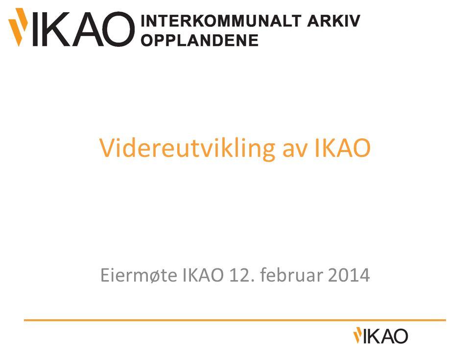 Videreutvikling av IKAO Eiermøte IKAO 12. februar 2014