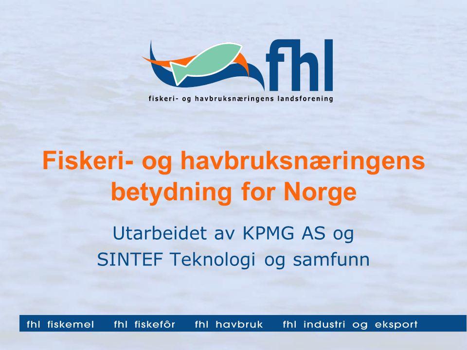 Nasjonal analyse Hensikt: Å klarlegge den samfunnsøkonomiske og samfunnsmessige betydningen av fiskeri- og havbruksnæringen.