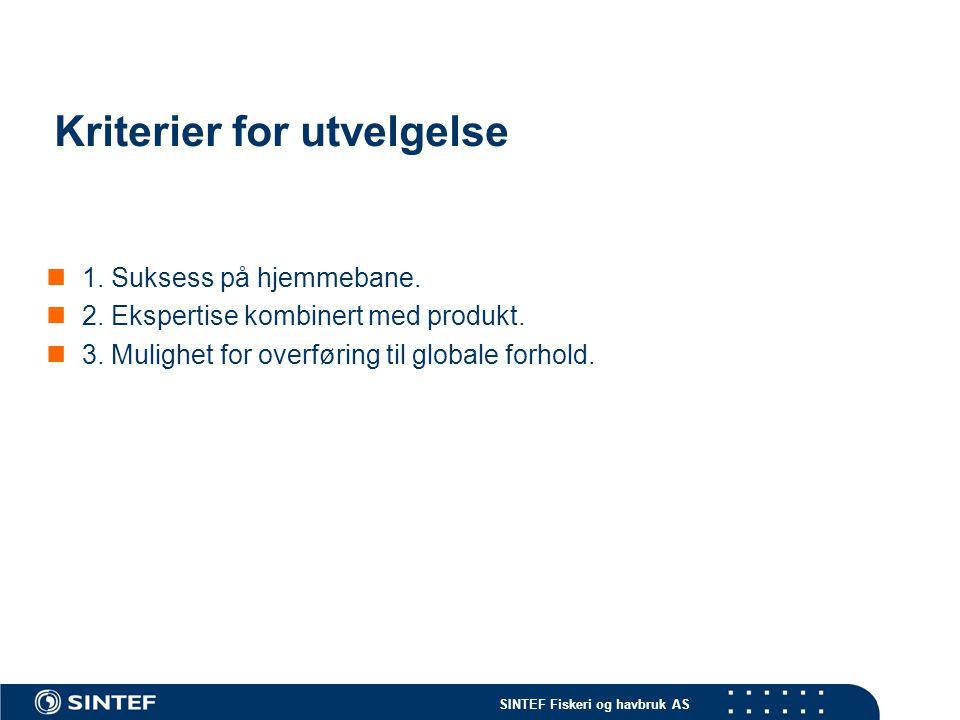 SINTEF Fiskeri og havbruk AS Kriterier for utvelgelse 1.