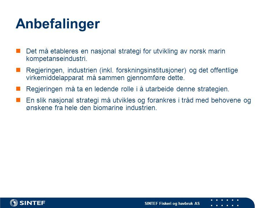 SINTEF Fiskeri og havbruk AS Anbefalinger Det må etableres en nasjonal strategi for utvikling av norsk marin kompetanseindustri.