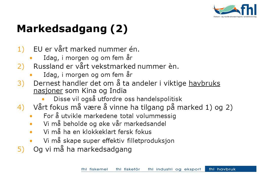 Markedsadgang (2) 1)EU er vårt marked nummer én.