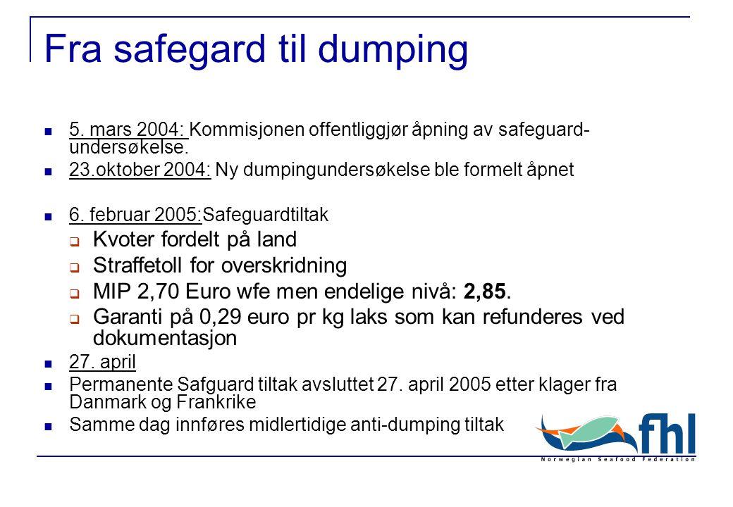 Fra safegard til dumping 5.mars 2004: Kommisjonen offentliggjør åpning av safeguard- undersøkelse.