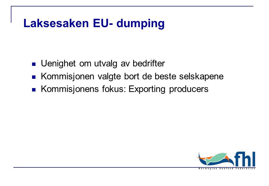 Uenighet om utvalg av bedrifter Kommisjonen valgte bort de beste selskapene Kommisjonens fokus: Exporting producers Laksesaken EU- dumping